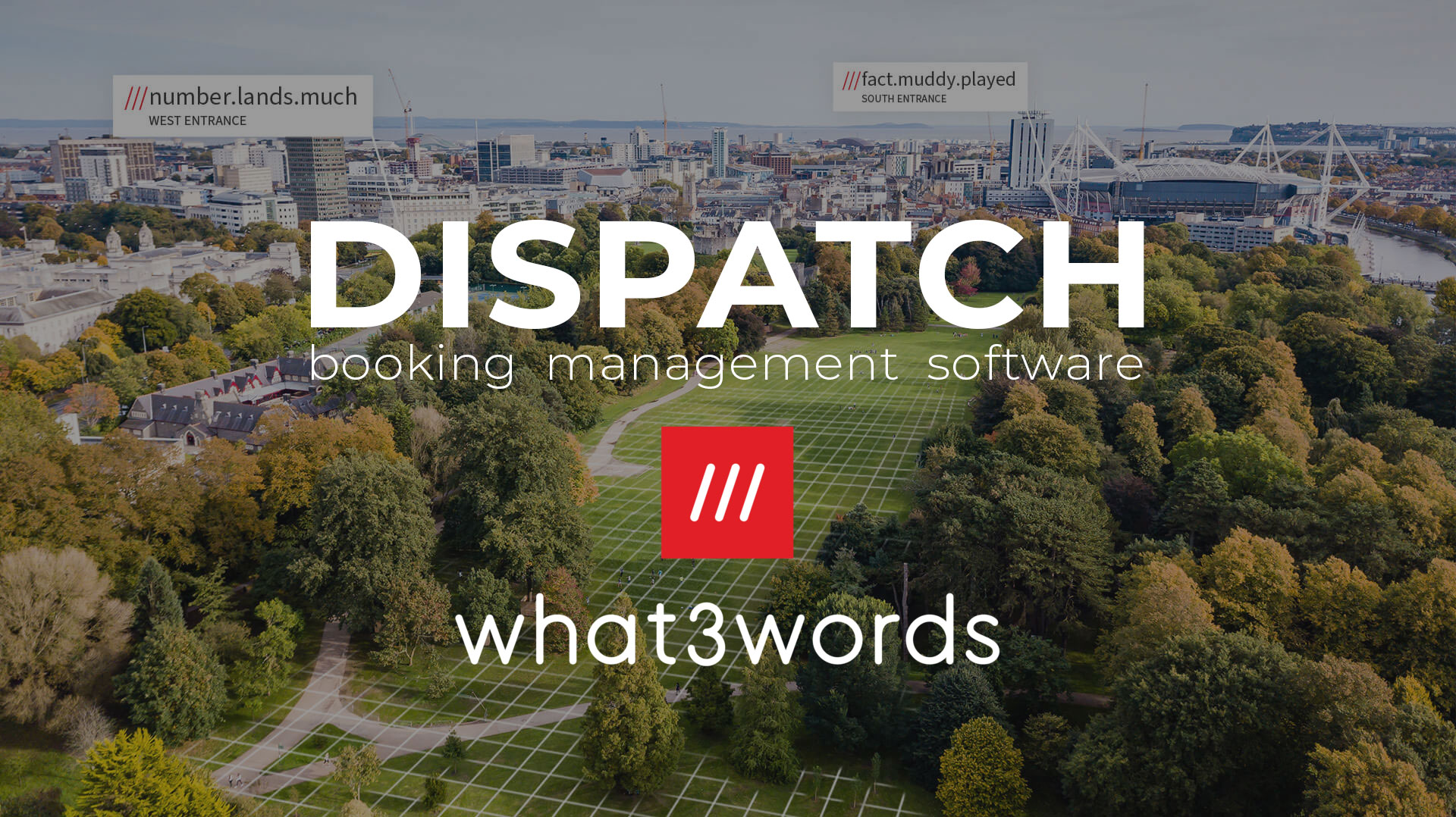 With what3words, Dispatch Booking Management Software is improving our service, so you can improve yours